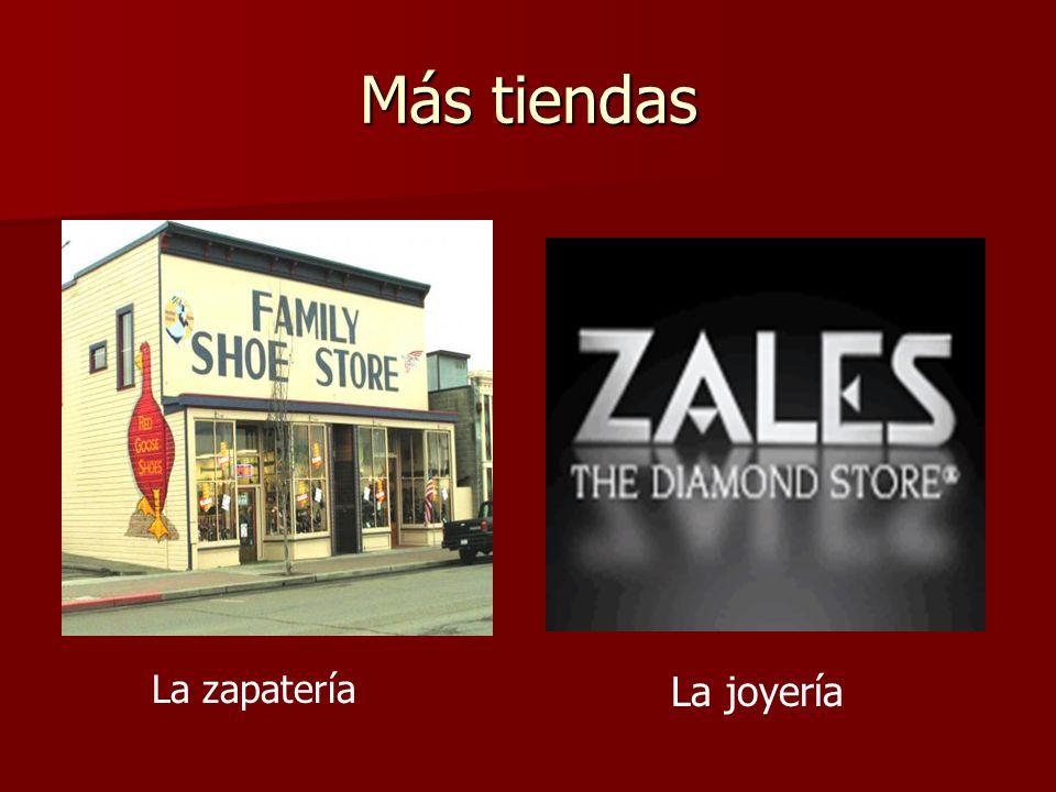 Más tiendas La zapatería La joyería