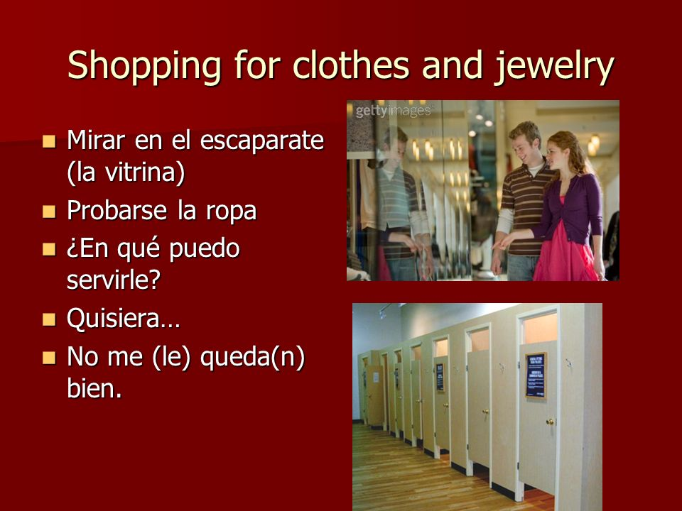 Shopping for clothes and jewelry