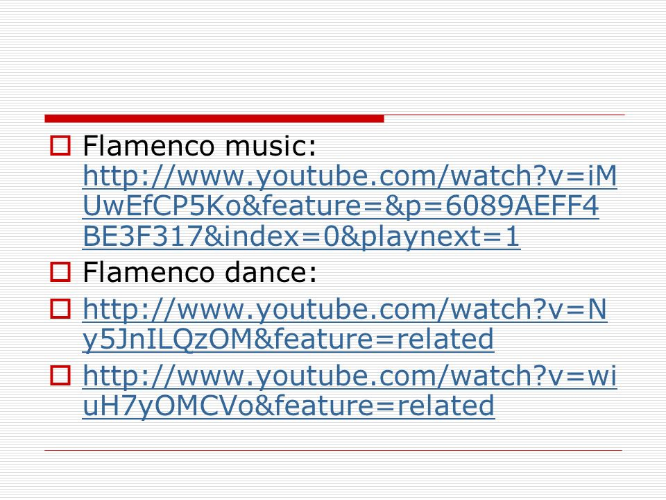 Flamenco music: http://www. youtube. com/watch
