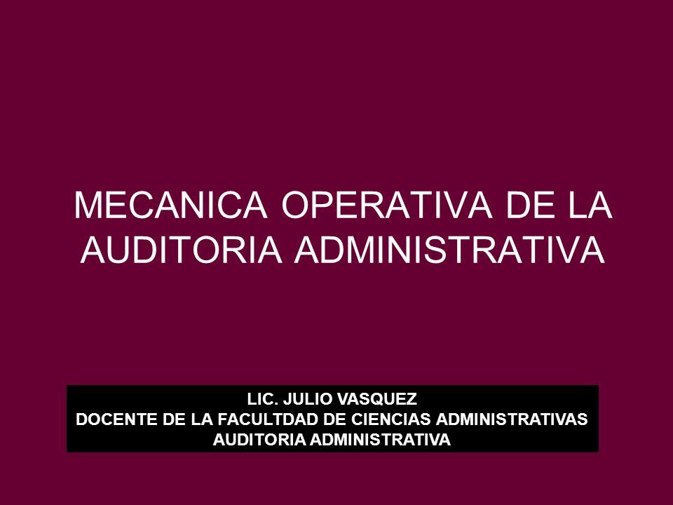 MECANICA OPERATIVA DE LA AUDITORIA ADMINISTRATIVA