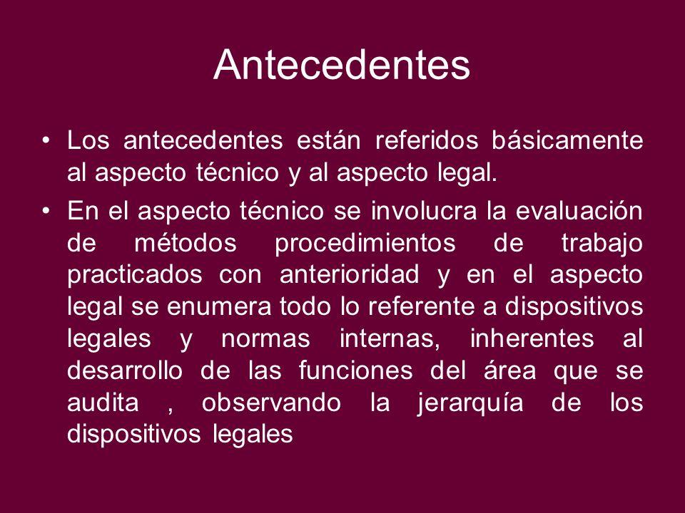 Antecedentes Los antecedentes están referidos básicamente al aspecto técnico y al aspecto legal.