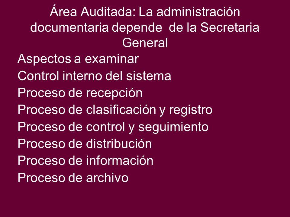 Área Auditada: La administración documentaria depende de la Secretaria General