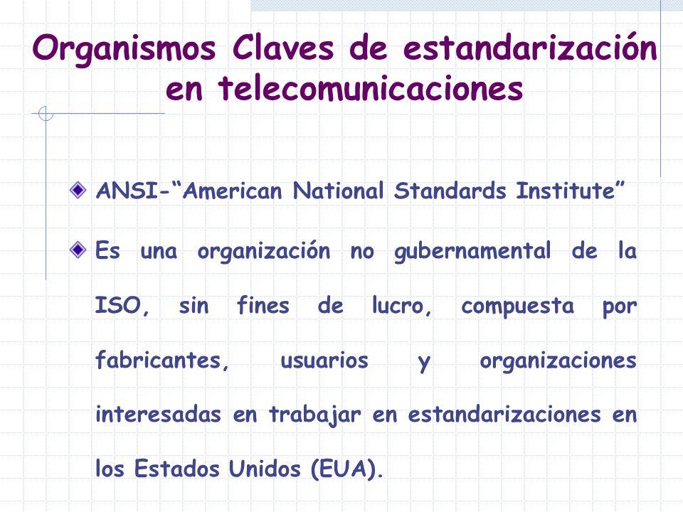 Organismos Claves de estandarización en telecomunicaciones