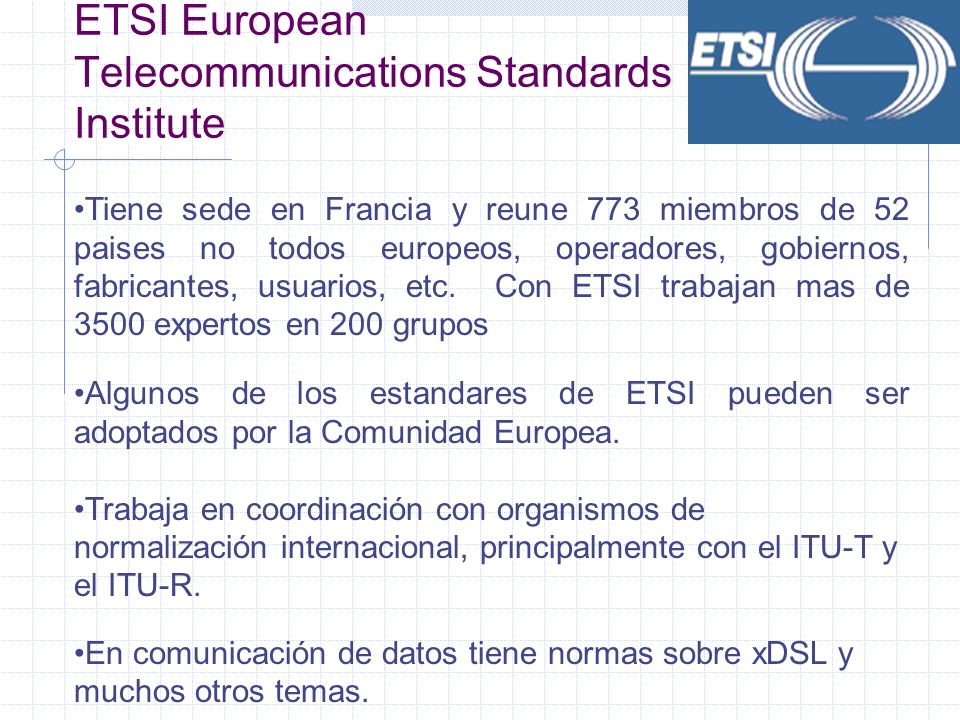 ETSI European Telecommunications Standards Institute
