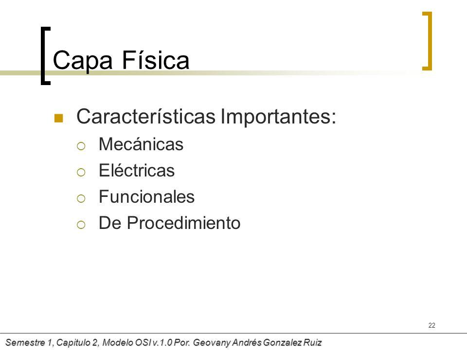 Capa Física Características Importantes: Mecánicas Eléctricas