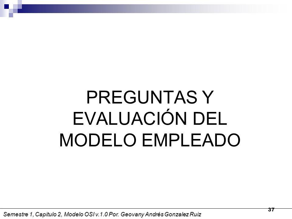 PREGUNTAS Y EVALUACIÓN DEL MODELO EMPLEADO