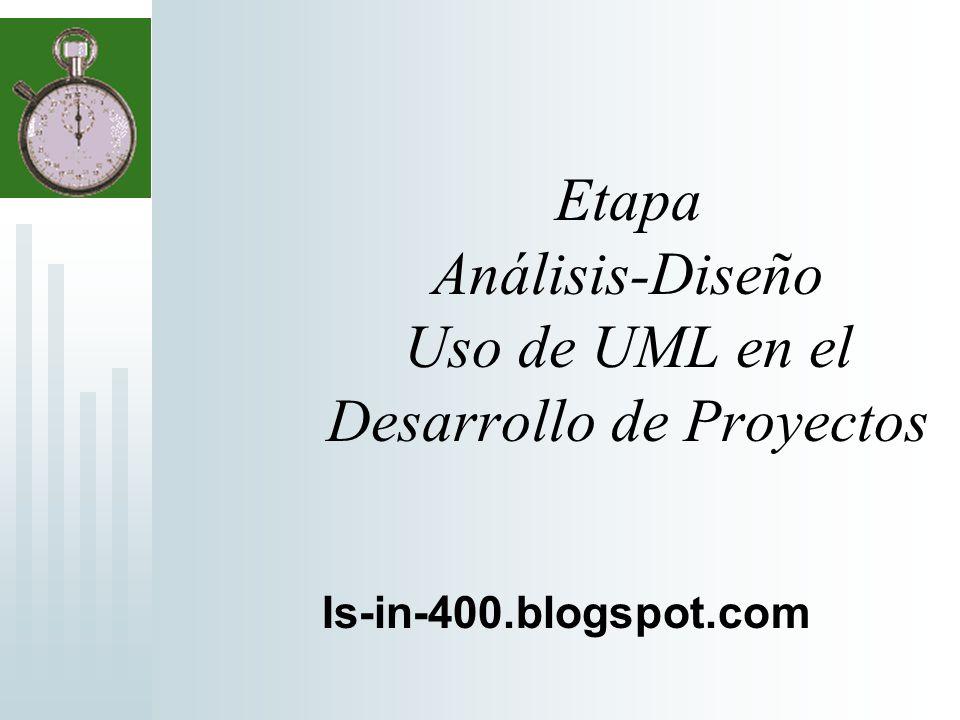 Etapa Análisis-Diseño Uso de UML en el Desarrollo de Proyectos