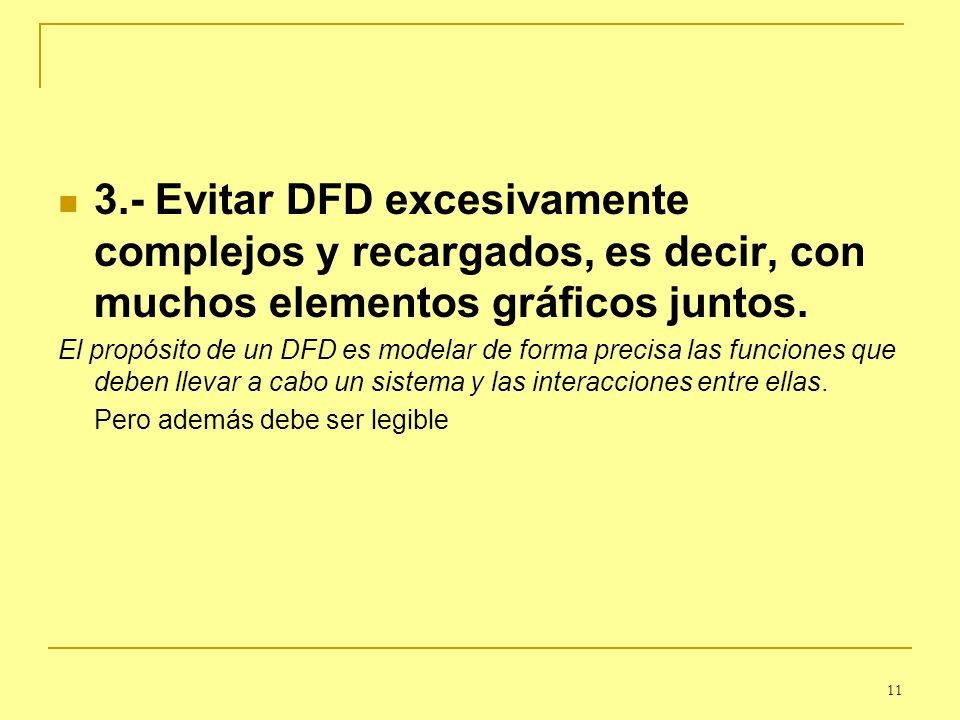 3.- Evitar DFD excesivamente complejos y recargados, es decir, con muchos elementos gráficos juntos.