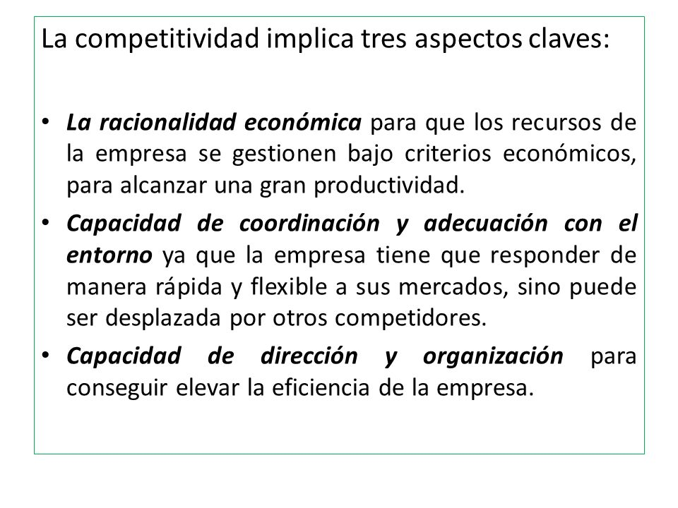 La competitividad implica tres aspectos claves: