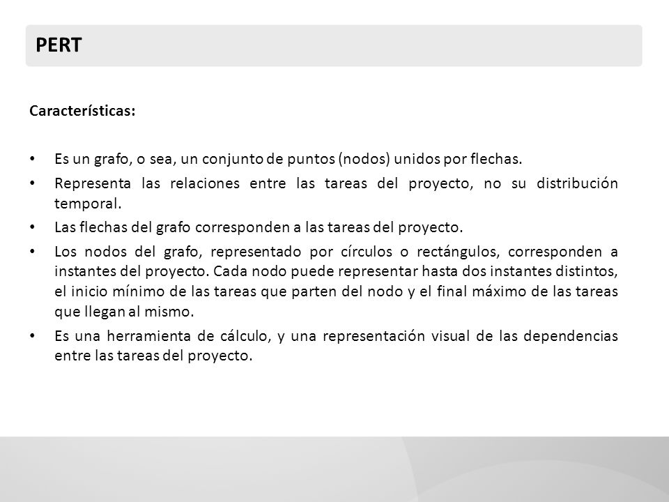 PERT Características: