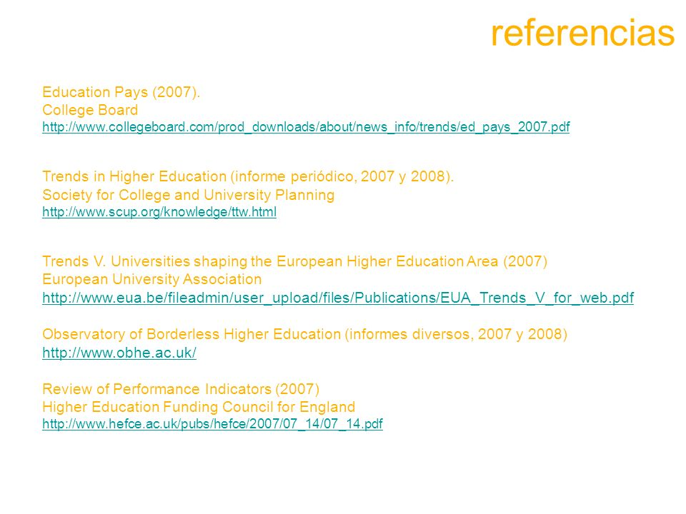 referencias Education Pays (2007). College Board