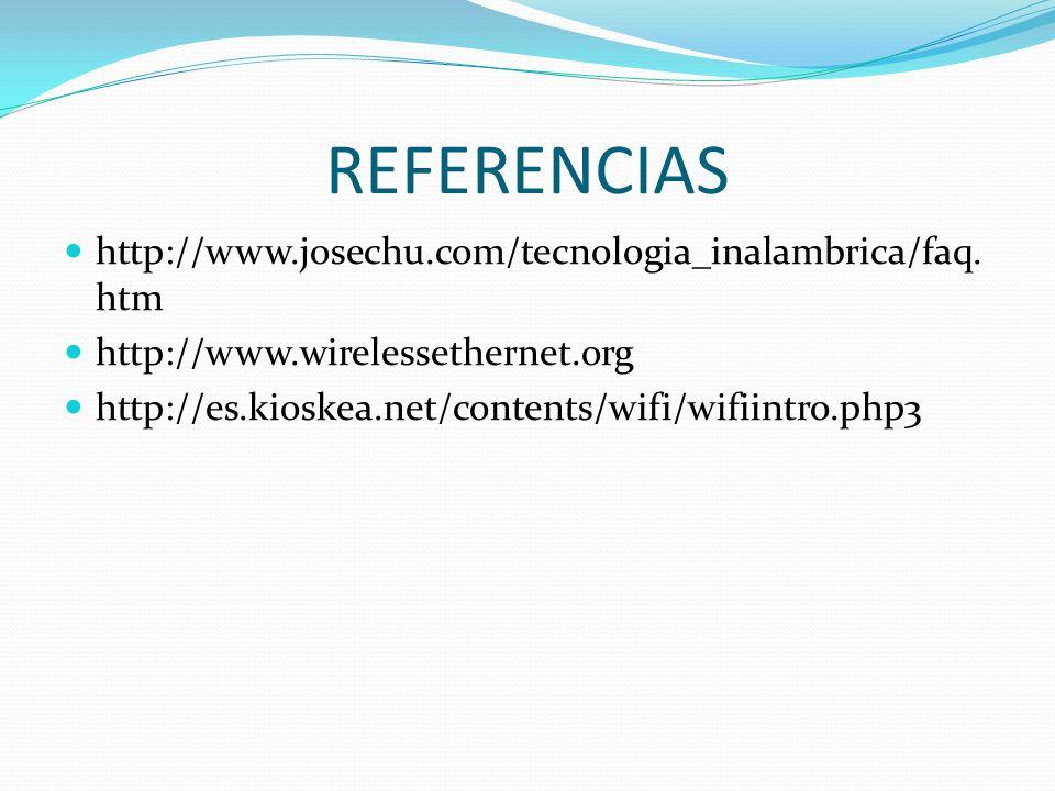 REFERENCIAS http://www.josechu.com/tecnologia_inalambrica/faq.htm
