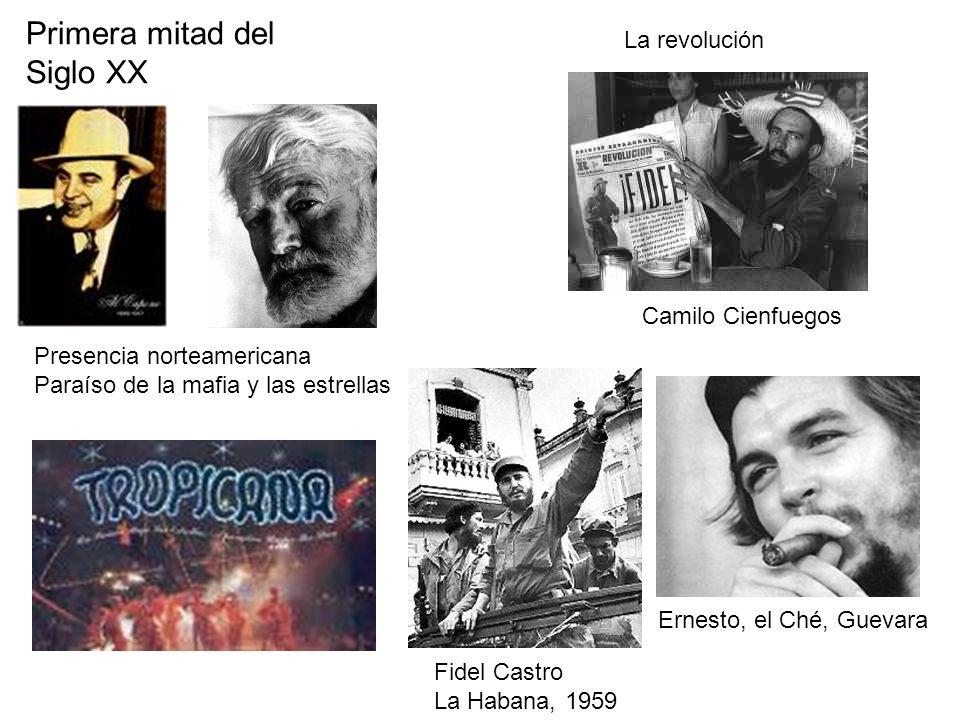 Primera mitad del Siglo XX La revolución Camilo Cienfuegos