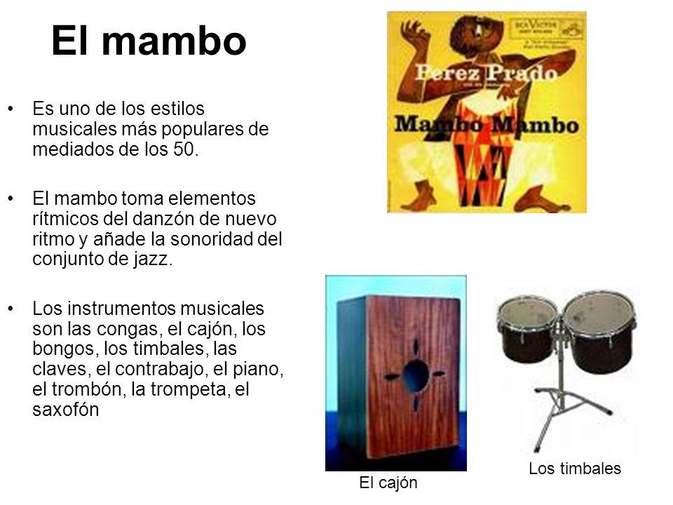 El mambo Es uno de los estilos musicales más populares de mediados de los 50.