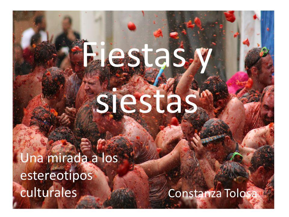 Fiestas y siestas Una mirada a los estereotipos culturales
