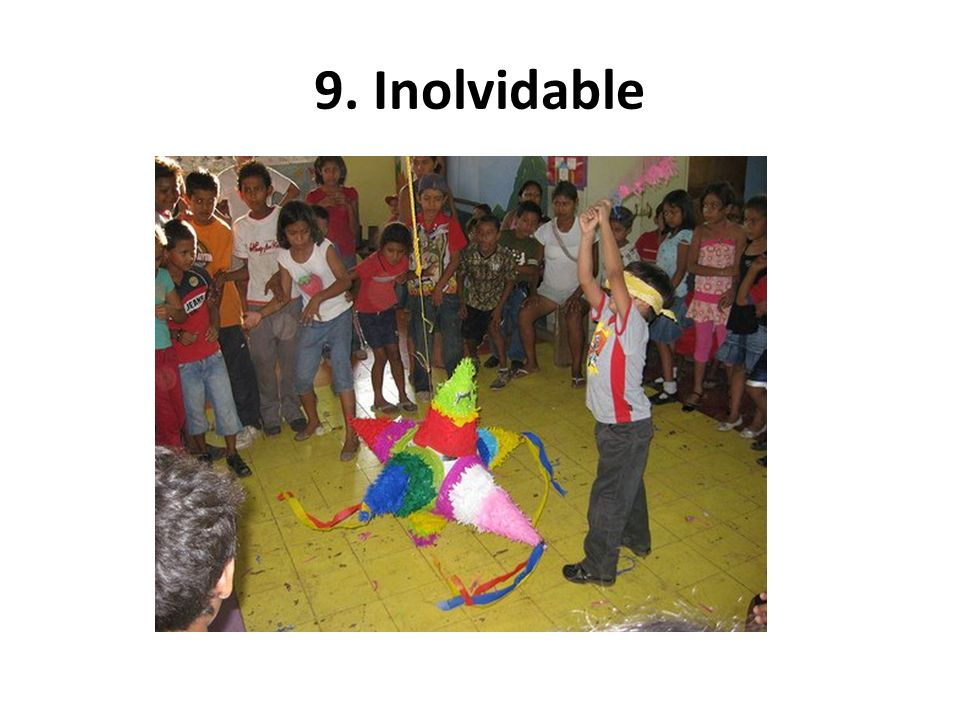 9. Inolvidable 9. Make it memorable