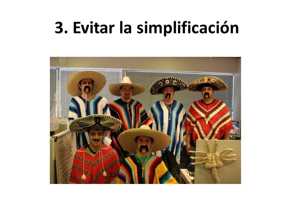 3. Evitar la simplificación