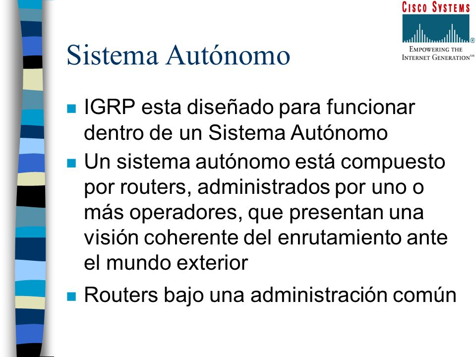 Sistema AutónomoIGRP esta diseñado para funcionar dentro de un Sistema Autónomo.