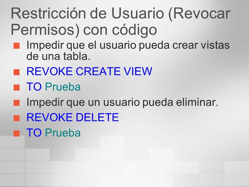 Restricción de Usuario (Revocar Permisos) con código