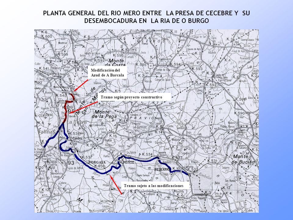 PLANTA GENERAL DEL RIO MERO ENTRE LA PRESA DE CECEBRE Y SU DESEMBOCADURA EN LA RIA DE O BURGO