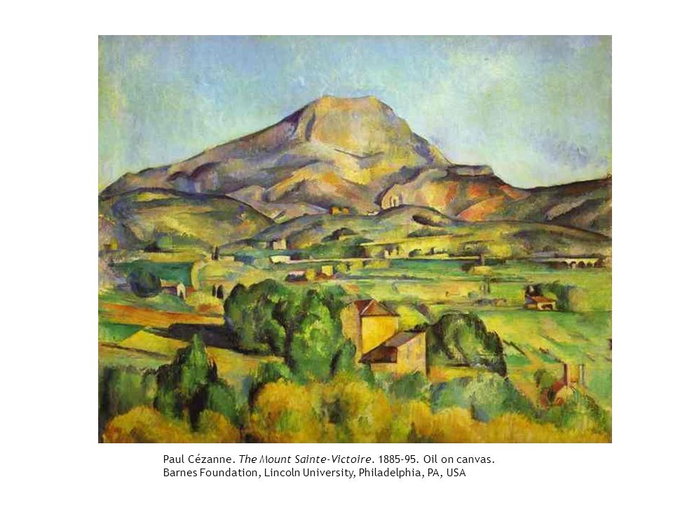 Paul Cézanne. The Mount Sainte-Victoire. 1885-95. Oil on canvas.