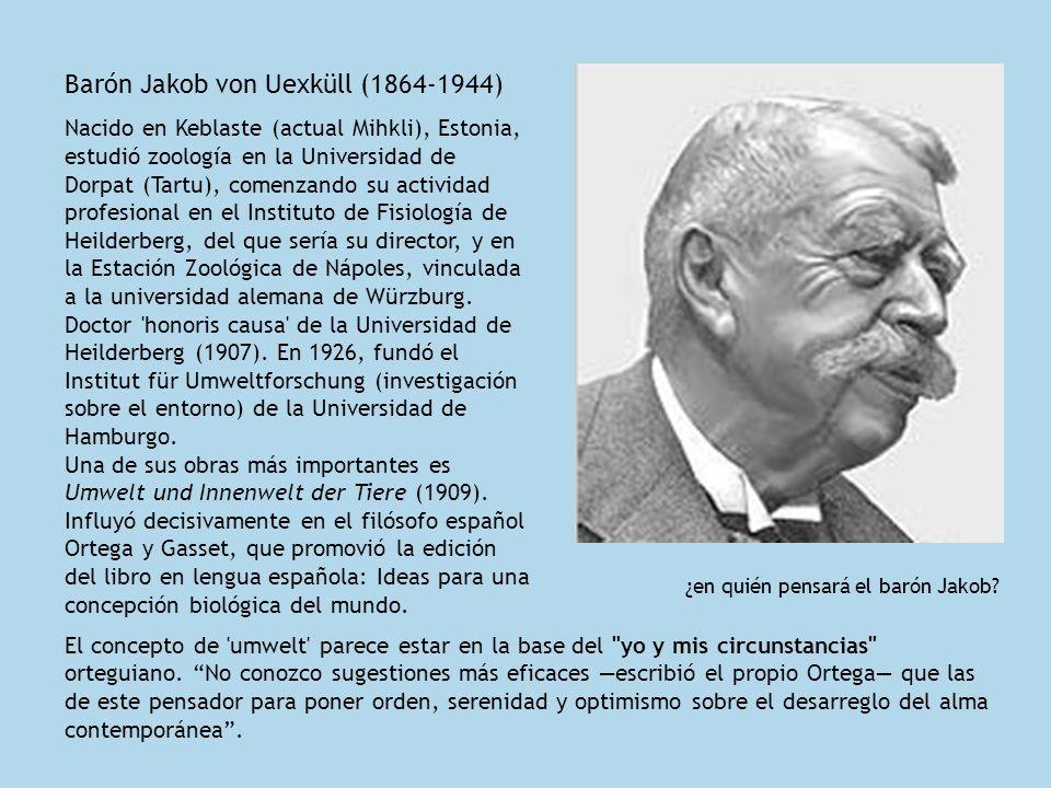 Barón Jakob von Uexküll (1864-1944)