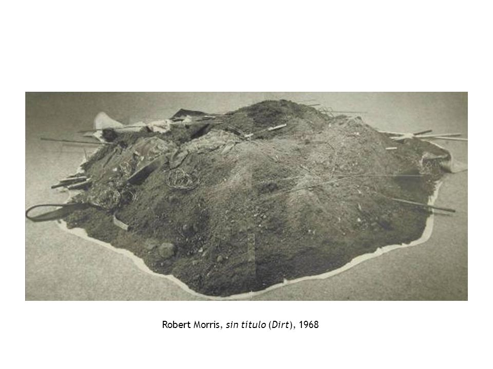 Robert Morris, sin título (Dirt), 1968