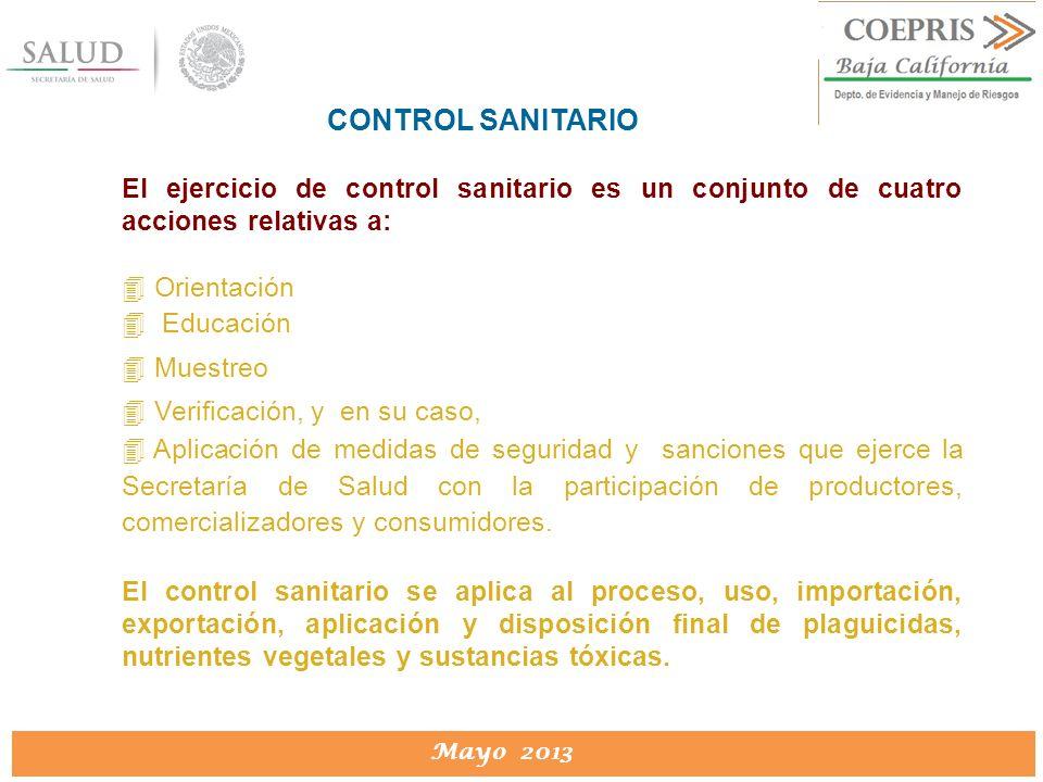 CONTROL SANITARIO El ejercicio de control sanitario es un conjunto de cuatro acciones relativas a: Orientación.