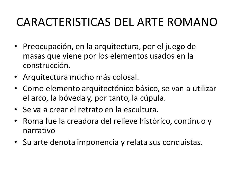 CARACTERISTICAS DEL ARTE ROMANO