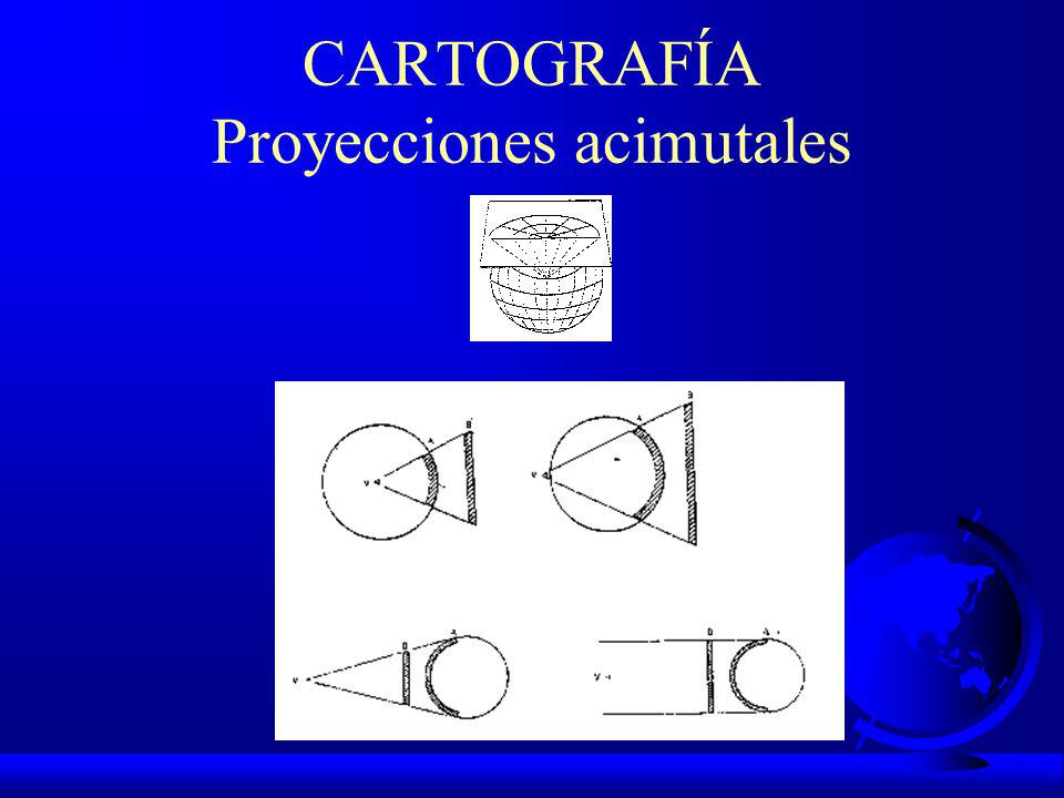 CARTOGRAFÍA Proyecciones acimutales