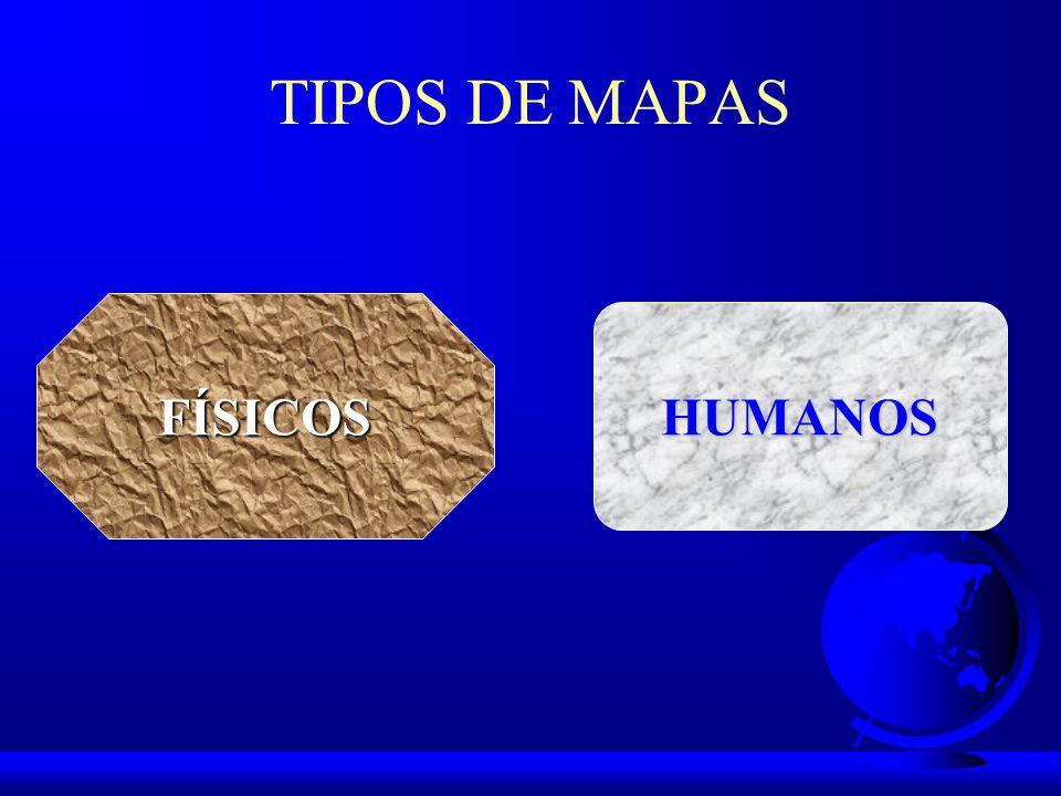 TIPOS DE MAPAS FÍSICOS HUMANOS