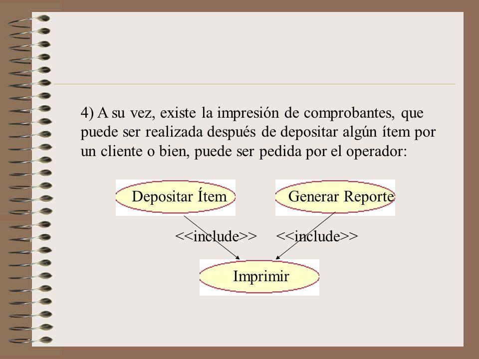 4) A su vez, existe la impresión de comprobantes, que puede ser realizada después de depositar algún ítem por un cliente o bien, puede ser pedida por el operador: