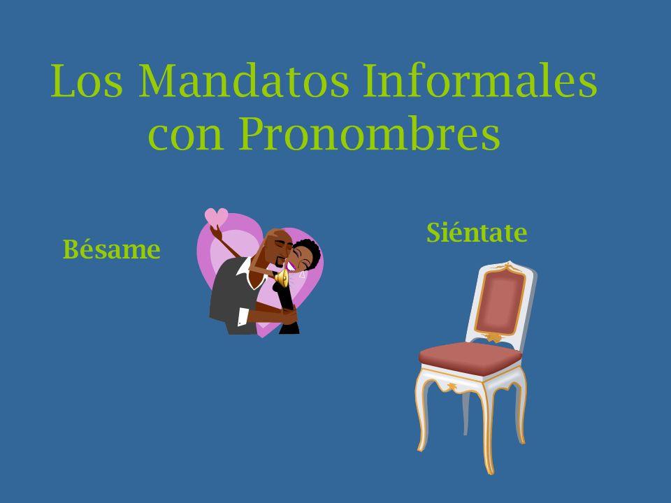 Los Mandatos Informales con Pronombres