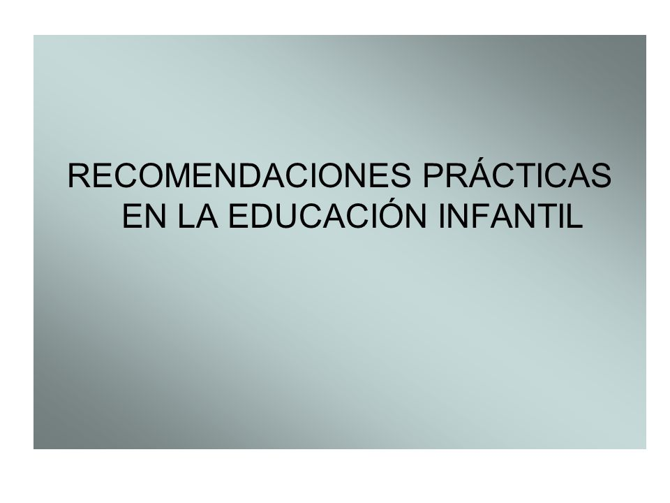 RECOMENDACIONES PRÁCTICAS EN LA EDUCACIÓN INFANTIL