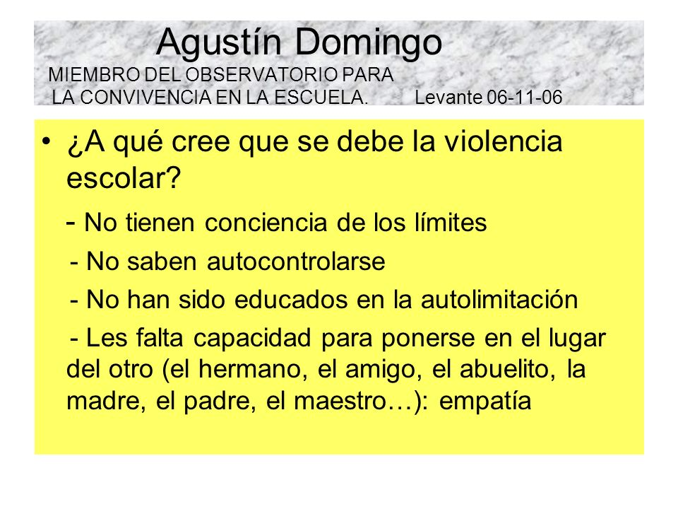 Agustín Domingo MIEMBRO DEL OBSERVATORIO PARA LA CONVIVENCIA EN LA ESCUELA. Levante 06-11-06
