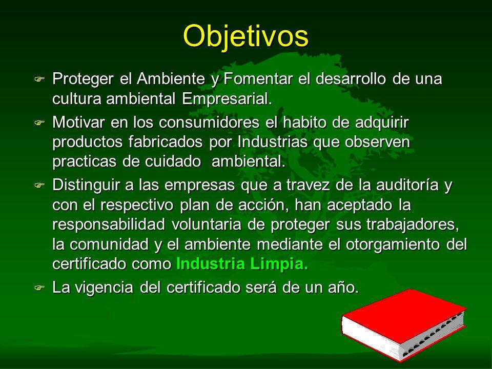 Objetivos Proteger el Ambiente y Fomentar el desarrollo de una cultura ambiental Empresarial.