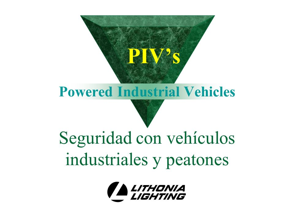 PIV's Powered Industrial Vehicles Seguridad con vehículos industriales y peatones