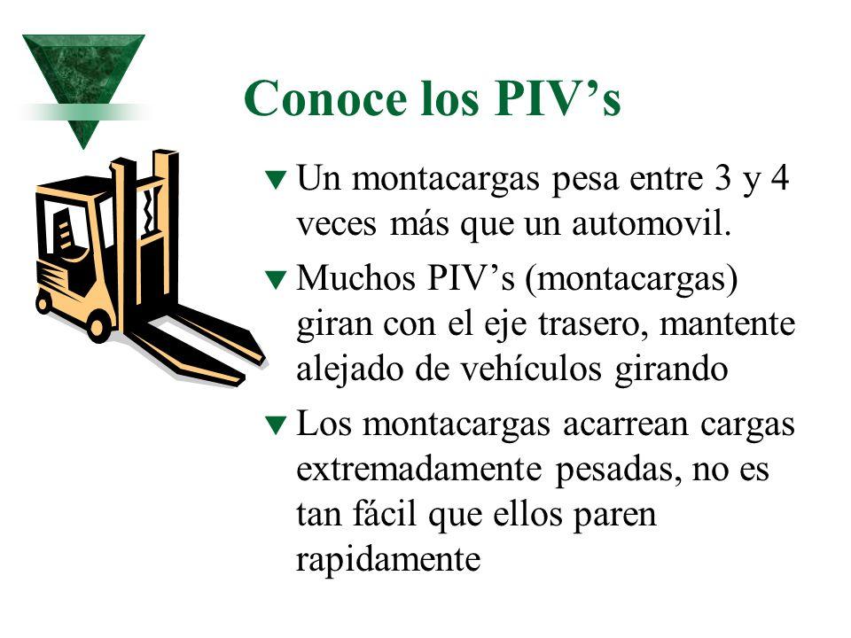 Conoce los PIV's Un montacargas pesa entre 3 y 4 veces más que un automovil.