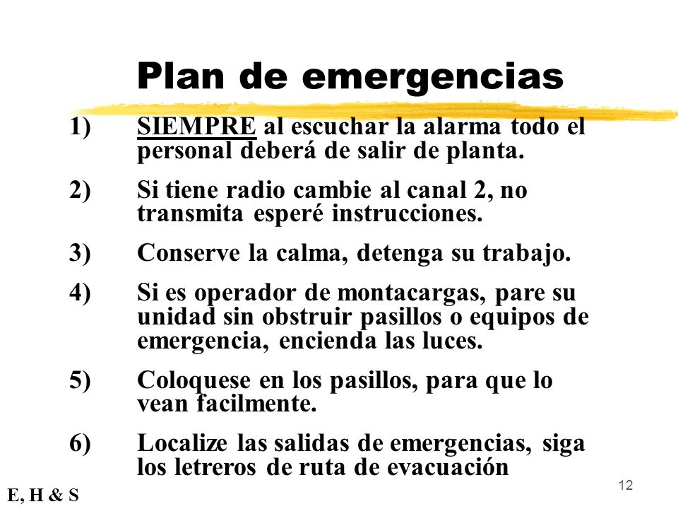 Plan de emergencias 1) SIEMPRE al escuchar la alarma todo el personal deberá de salir de planta.