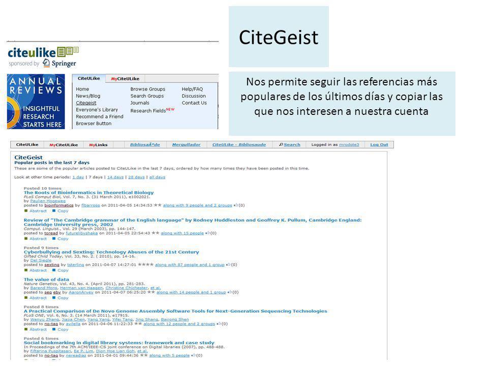 CiteGeist Nos permite seguir las referencias más populares de los últimos días y copiar las que nos interesen a nuestra cuenta.