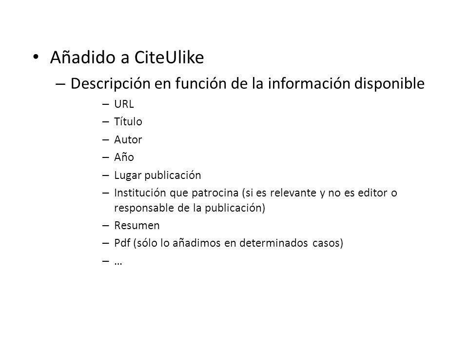 Añadido a CiteUlikeDescripción en función de la información disponible. URL. Título. Autor. Año. Lugar publicación.