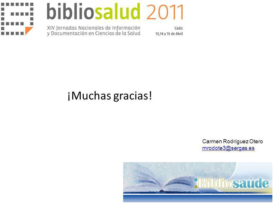 ¡Muchas gracias! Carmen Rodríguez Otero mrodote3@sergas.es