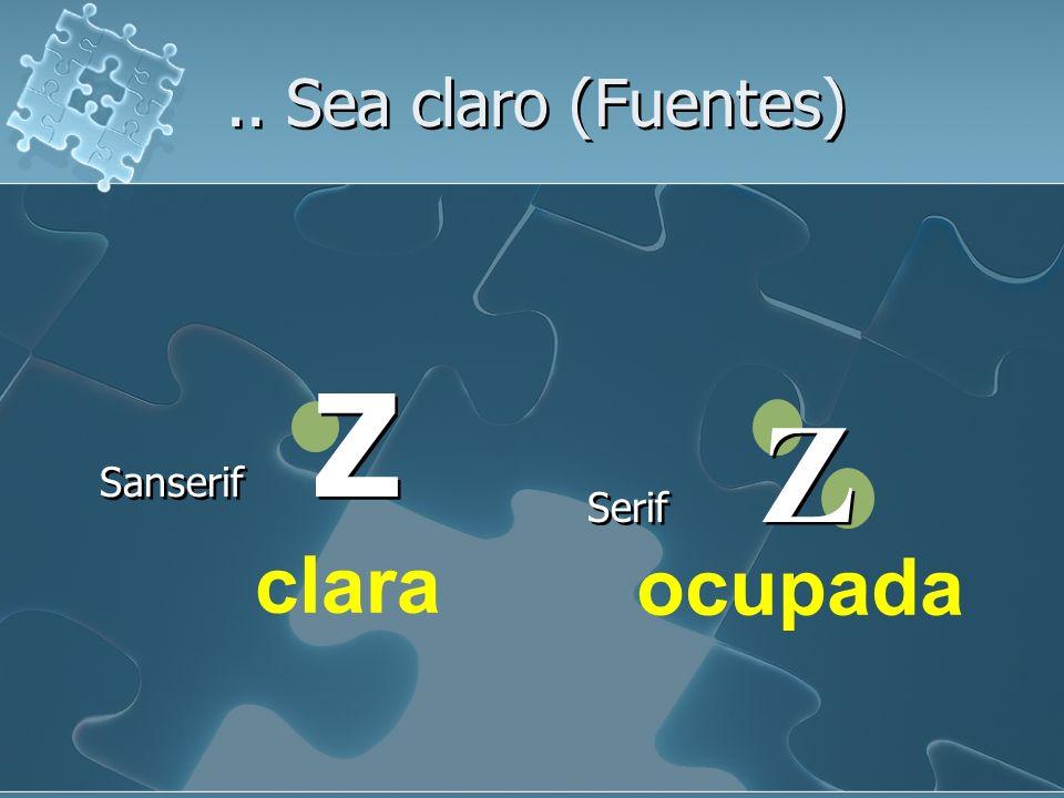 .. Sea claro (Fuentes) Sanserif Z Serif Z clara ocupada
