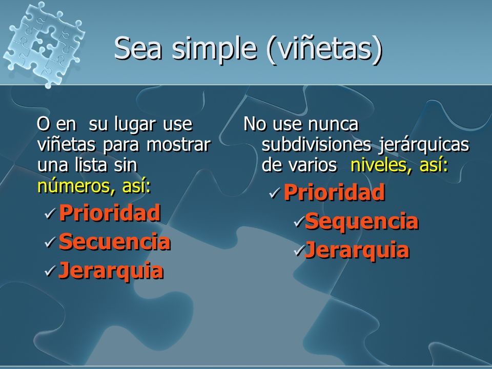 Sea simple (viñetas) Prioridad Prioridad Sequencia Secuencia Jerarquia