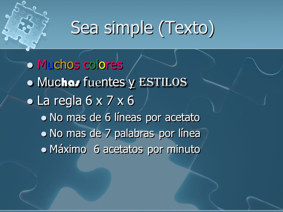 Sea simple (Texto) Muchos colores Muchas fuentes y estilos