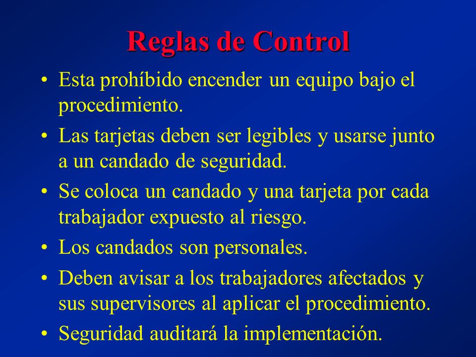 Reglas de Control Esta prohíbido encender un equipo bajo el procedimiento. Las tarjetas deben ser legibles y usarse junto a un candado de seguridad.