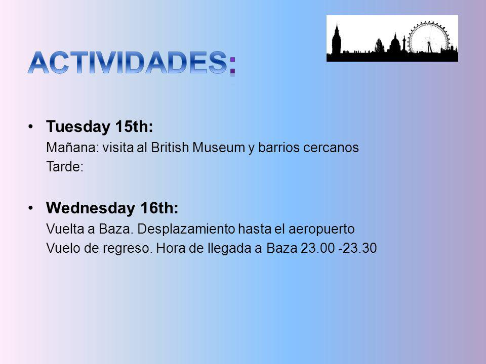 ACTIVIDADES: Tuesday 15th: Wednesday 16th: