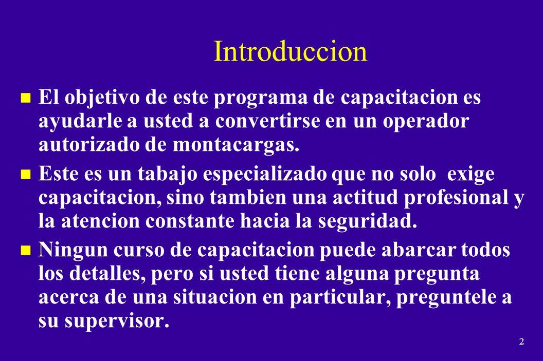 Introduccion El objetivo de este programa de capacitacion es ayudarle a usted a convertirse en un operador autorizado de montacargas.
