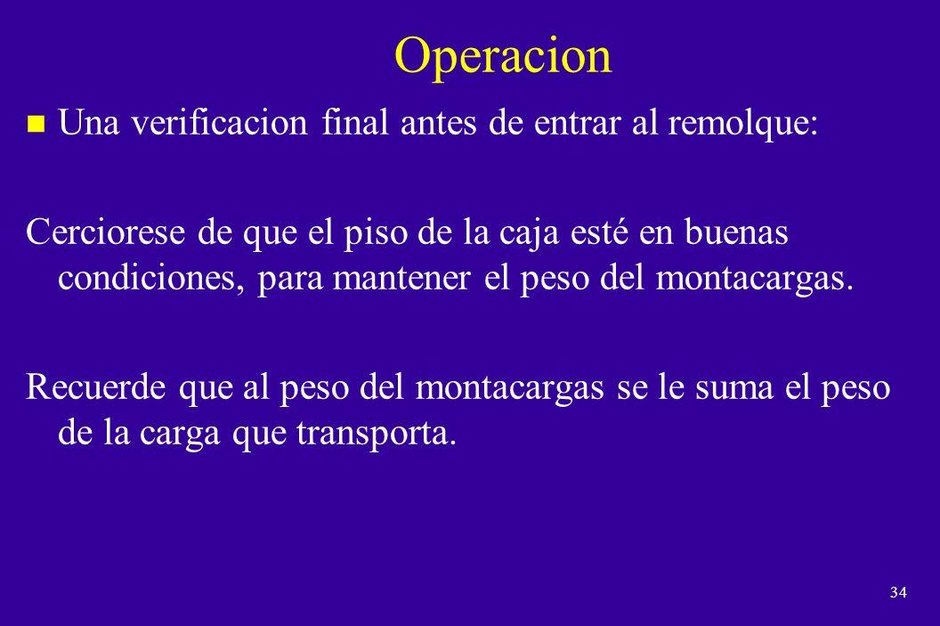 Operacion Una verificacion final antes de entrar al remolque: