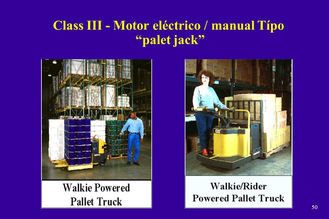Class III - Motor eléctrico / manual Típo palet jack